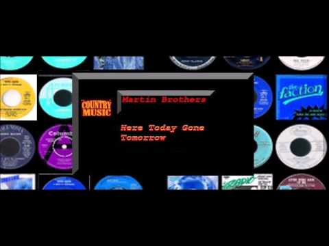 Martin Brothers - Here Today Gone Tomorrow