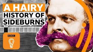 Sideburns: A hairy history | BBC Ideas