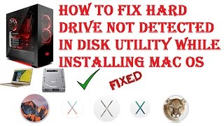 how to fix hard drive not detected while installing mac os x   hackintosh   supports 10 11 and 10 12