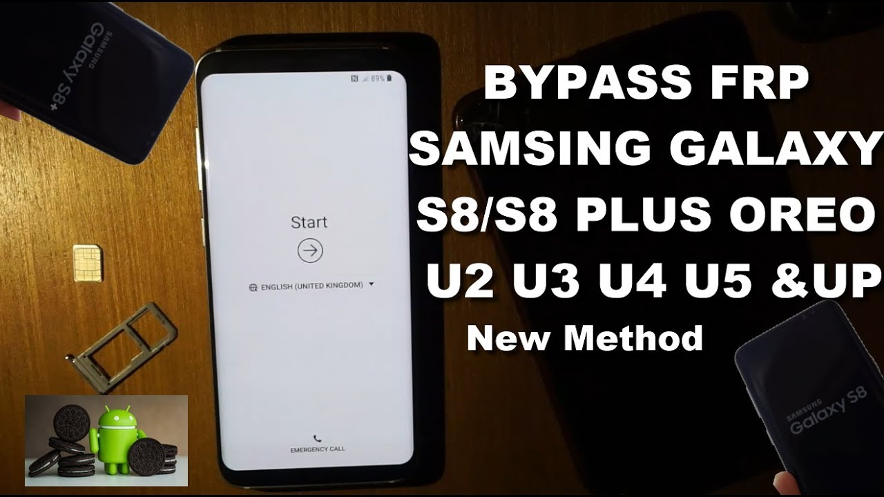 Samsung Galaxy S8/ S8 Plus Bypass Frp google account Oreo 8 0 0 security U2  U3 U4 U5