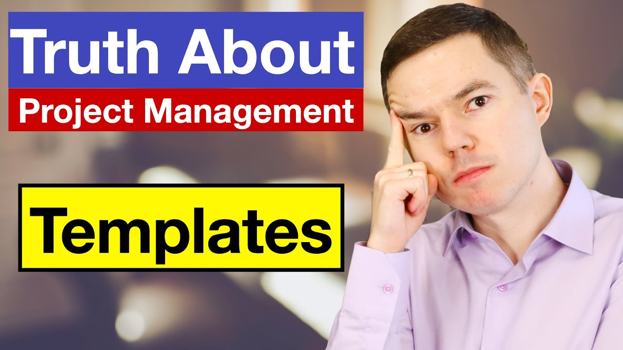 How to Use Project Management Templates: Truth from Trenches