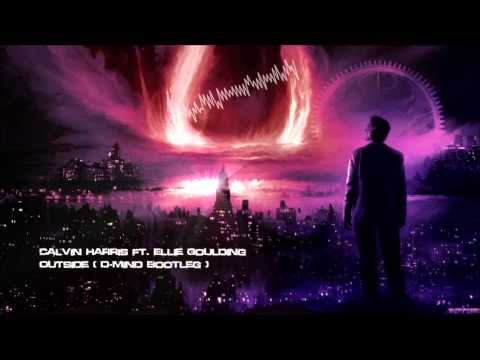 Calvin Harris ft. Ellie Goulding - Outside (D-Mind Bootleg) [HQ Free]