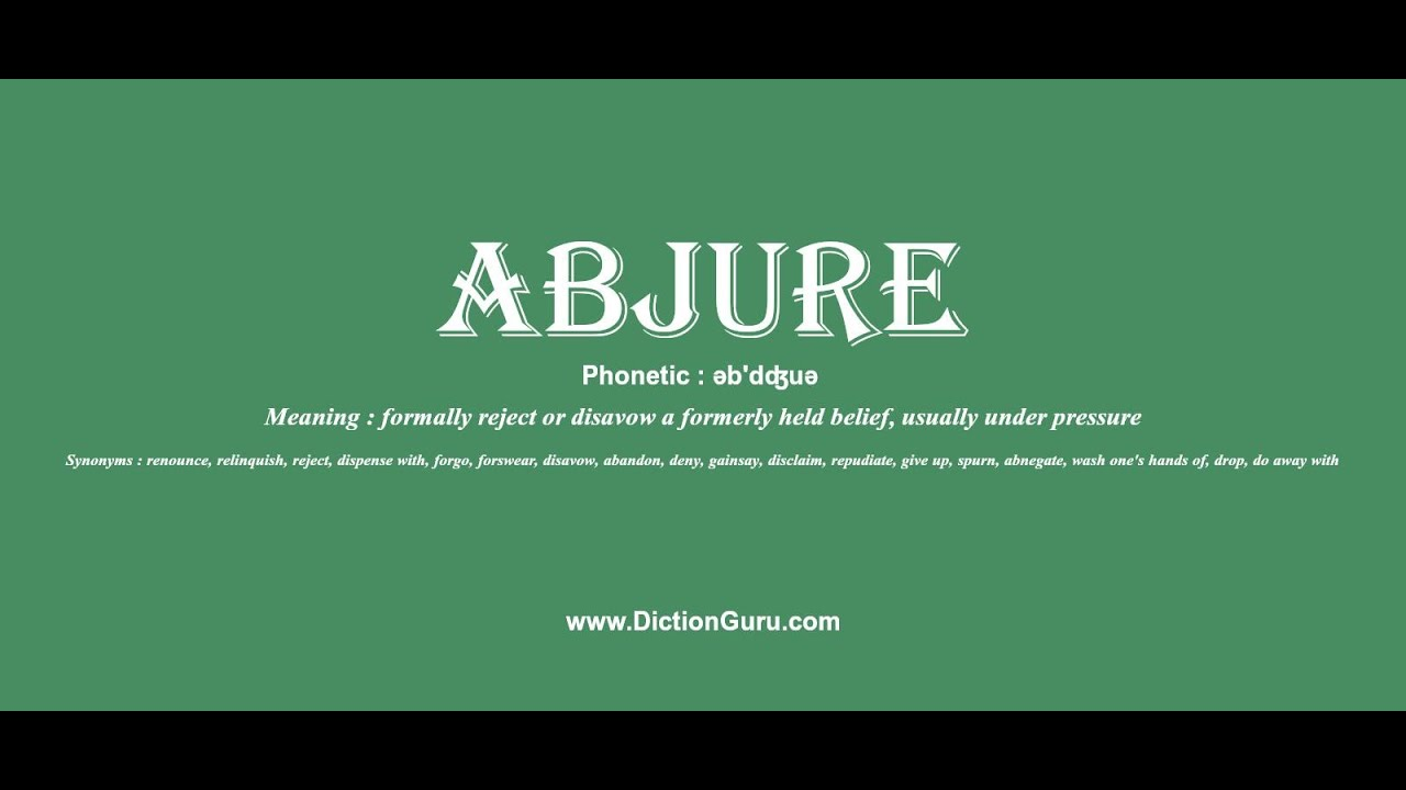 Abjure: How To Pronounce Abjure With Phonetic And Examples