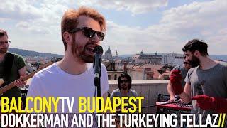DOKKERMAN AND THE TURKEYING FELLAZ - MANGO MEDLEY (BalconyTV)
