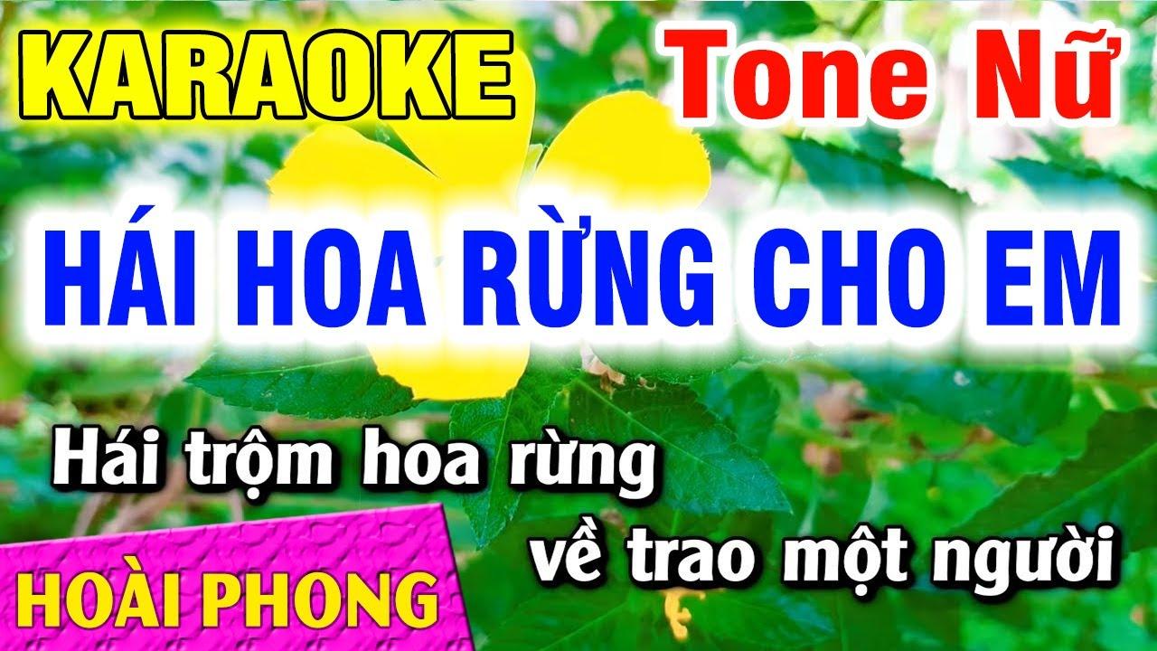 Karaoke Hái Hoa Rừng Cho Em Tone Nữ Nhạc Sống Mới | Hoài Phong Organ