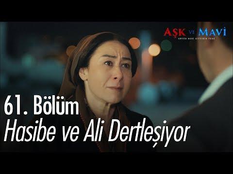 Hasibe ve Ali dertleşiyor - Aşk ve Mavi 61. Bölüm