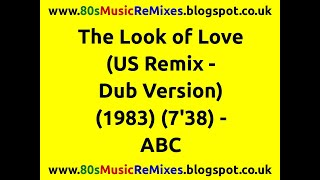 The Look of Love (US Remix - Dub Version) - ABC | 80s Dance Music | 80s Club Mixes | 80s Club Music