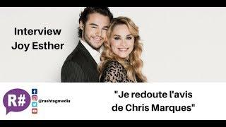 Joy Esther 'Je redoute l'avis de Chris Marques'