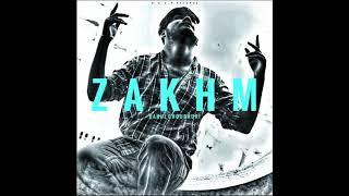 ZAKHM - Rahul Choudhuri   Official Audio 2k17   D.K.C.P Records Nagpur.
