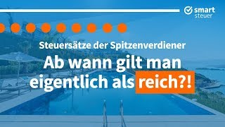 Ab wann ist man REICH ? So viel Steuern zahlen Reiche | Steuersystem in Deutschland