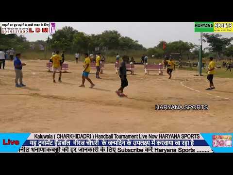 Kaluwala ( CHARKHIDADRI ) Handball Tournament Live Now HARYANA SPORTS