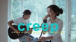 Creep - Radiohead (Superlaks ft. Fransisca Cover)
