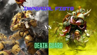 Imperial Fists vs Death Guard Warhammer 9th Edition Battle Report