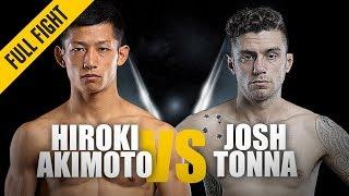 ONE: Full Fight   Hiroki Akimoto Vs. Josh Tonna   Dazzling Debut   January 2019