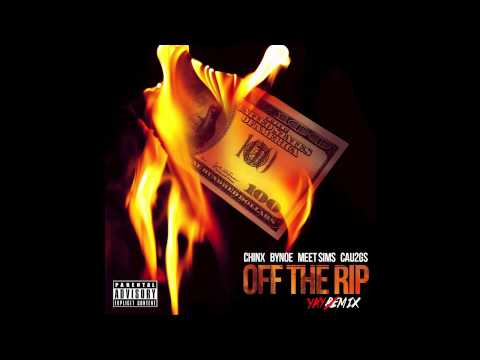 Chinx - Off The Rip (Yay Mix) Feat. Bynoe,  MeetSims & Cau2G$
