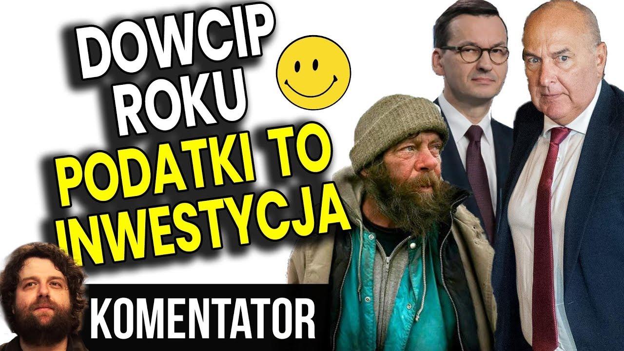 Podatki To Inwestycja! Polacy Mają Płacić Pieniądze i Się Cieszyć! - Analiza Komentator Polityka PIS