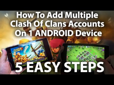 How To Add Multiple Clash Of Clans Accounts On 1 Device - Phone + Tablet/GOOGLE PLAY