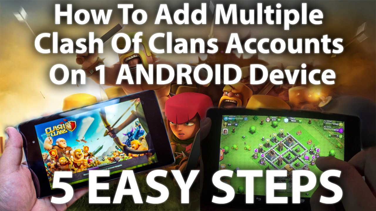 How To Add Multiple Clash Of Clans Accounts On 1 Device - Phone + ...