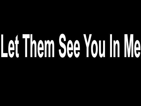Let Them See You - Karaoke - lowest key - Always Glorify GOD!!!