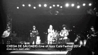 Joan Jim ft. Hady Afro - Chega De Saudade (Live)