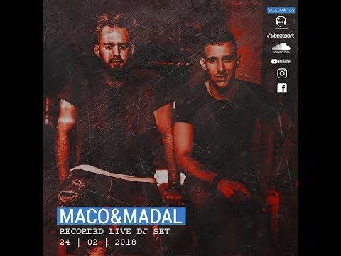 Maco & Madal | Recorded Live Dj Set | 24 . 02 . 2018