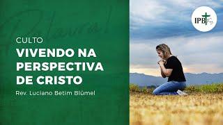 """Culto dia 29/11/2020 """"Vivendo na perspectiva de Cristo"""""""