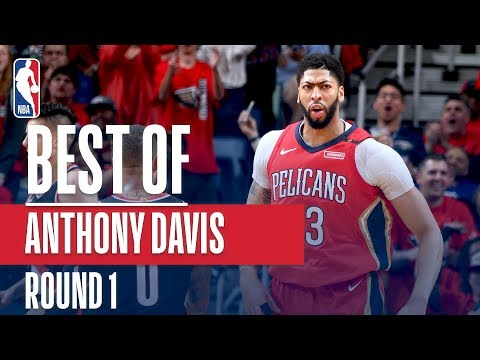 Anthony Davis' Best Plays From The First Round