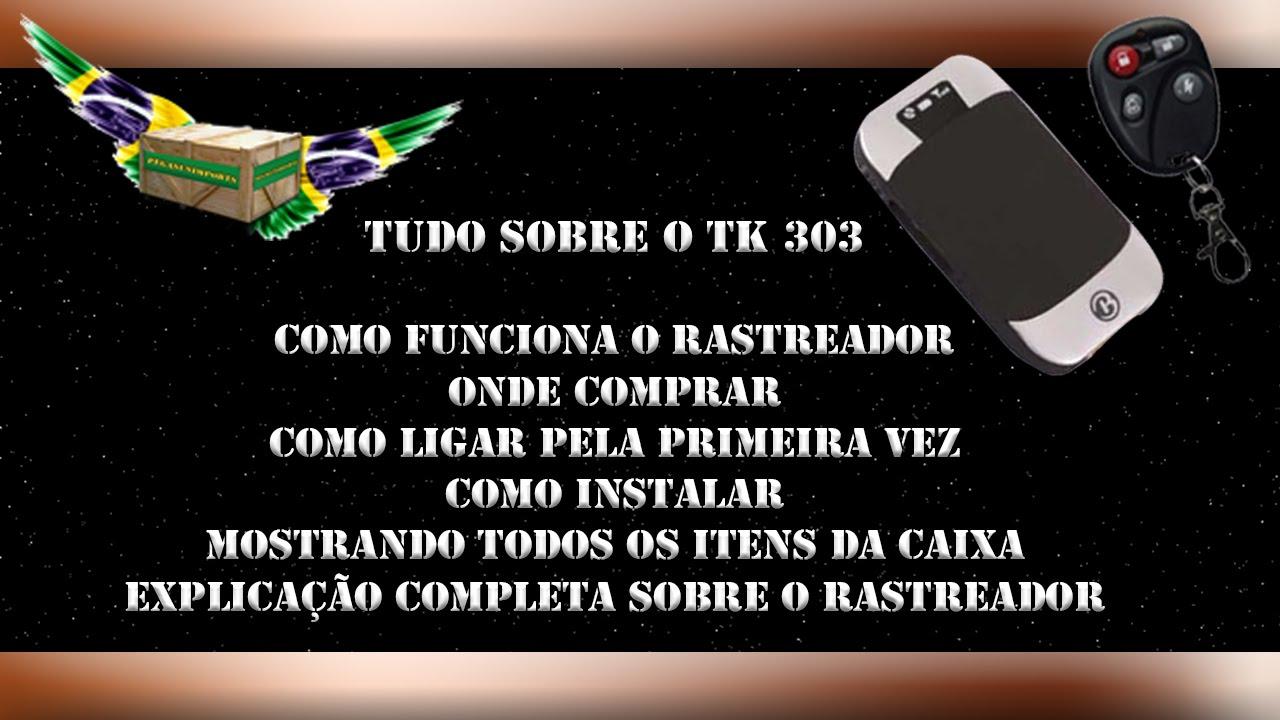 #020 - Tudo sobre o Rastreador TK 303 - (dicas, funções, como instalar,  onde comprar etc   )