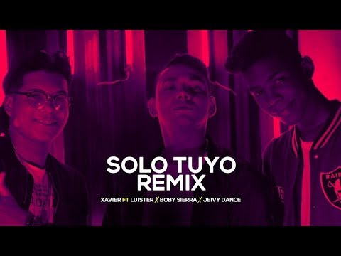 Xavier - Solo Tuyo Remix [Video Oficial] Ft Luister, Boby Sierra y Jeivy Dance