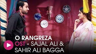 O Rungreza   OST by Sahir Ali Bagga & Sajjal Aly   HUM Music