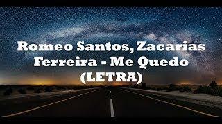Romeo Santos Zacarias Ferreira Me Quedo LETRA