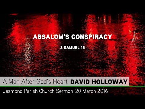 2 Samuel 15 - Absalom's Conspiracy - Sermon from JPC - Clayton TV