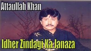 Attaullah Khan Esakhelvi  | Idhar Zindgi Ka Janaza | Full HD Video