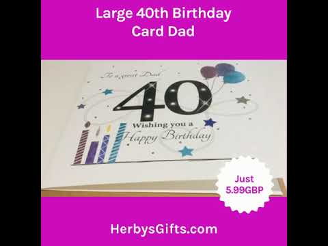 Large Happy 40th Birthday Card Dad 2019
