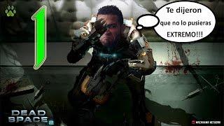 Dead Space 2 (Extremo) Gameplay en Español - Parte 1 - El Regreso de Isaac!!!