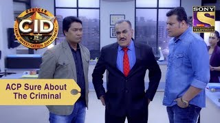 Your Favorite Character | ACP Is Sure About The Criminal | CID