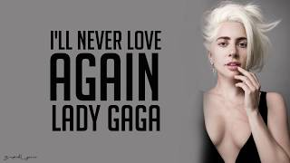 Lady Gaga - I'll Never Love Again (Lyrics) Mp3