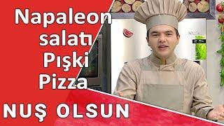 Napaleon salatı, Pışki, Pizza  -  NUŞ  OLSUN  23.10.2017