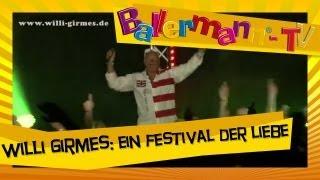 Willi Girmes -  Ein Festival der Liebe ++ BALLERMANN.TV MUSIKVIDEO