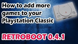 How to add more games to your Playstation Classic using Retroboot 0 4 1