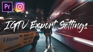 How to Export High Quality IGTV Videos for Instagram in Premiere Pro