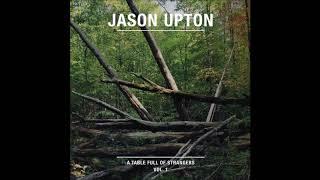 A Table Full Of Strangers, Vol  1 | 2015 | Jason Upton (Album)