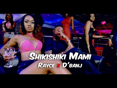 Shikishiki Mami - Rayce Ft D'banj | Official HD Video