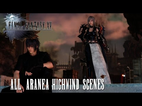Final Fantasy XV All Aranea Highwind Scenes