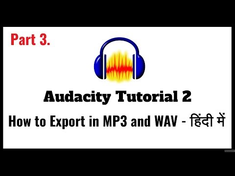 Audacity Tutorial 2 in Hindi - How to Export MP3 and WAV audio file in Audacity