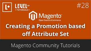 Magento Community Tutorials #49 - Creating a Promotion based off Attribute Set