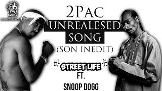2Pac - Street Life (ft. Snoop Dogg) - [UNREALESED/OG] HQ