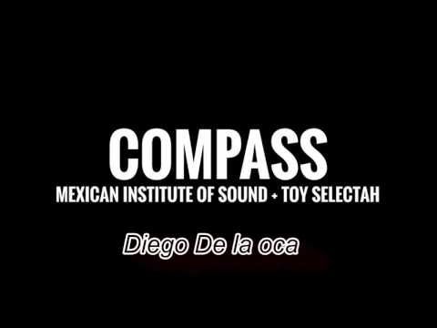Compass: Instituto Mexicano del Sonido + Toy Selectah - La Llama