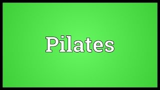 Pilates Meaning