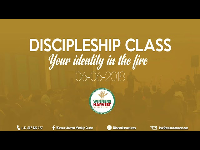 Discipleship class - Your identity in the fire 06-06-2018